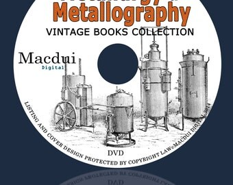 Metallurgy and Metallography Vintage Books 134 PDF E-Books on 1 DVD gold,iron and steel metallurgy,copper,brass metallurgy,sheet metal