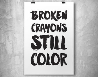 "Typographic Print Wall Art ""Broken Crayons Still Color"" - Instant Download PDF file"