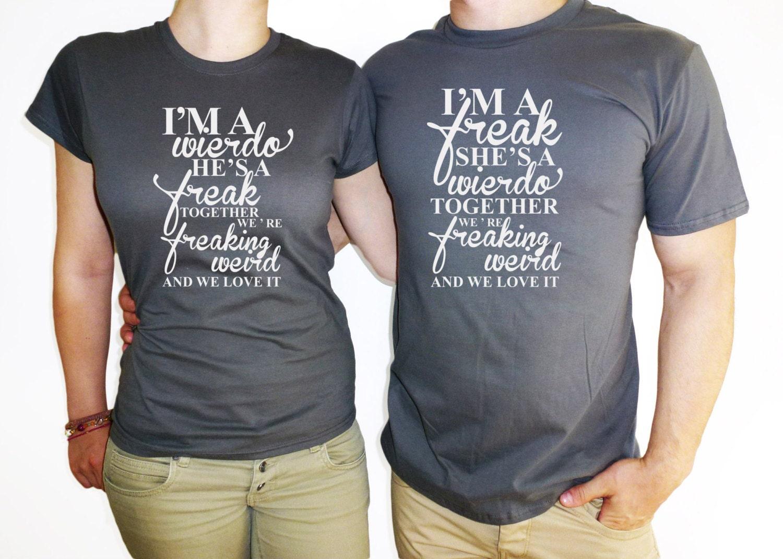 MATCHING SHIRTS Im a weirdo shirt Funny couples shirts Our