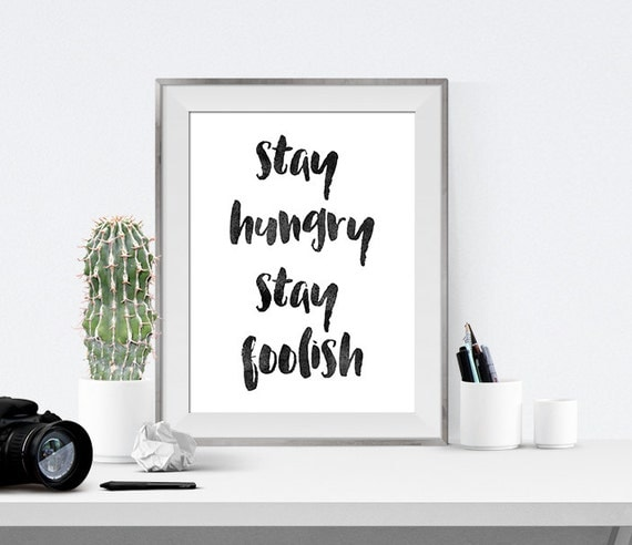 Steve Jobs Apartment: Steve Jobs Quote Stay Hungry Stay Foolish By