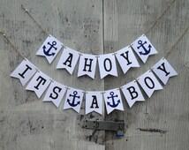 Ahoy its a boy banner . Baby shower banner . Nautical theme . Gender revealed . Its a boy banner . Nautical banner . Baby boy