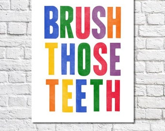Brush Those Teeth Brush Your Teeth Reminder Art For Kid's Bathroom, Bright Bold Sign, Colorful Typographic Print, Children's Bathroom Decor