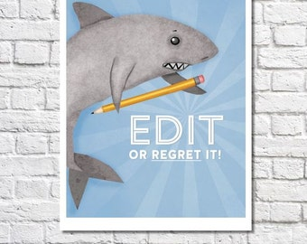 Edit Or Regret It Shark Print Editor Gift Editing Poster Art For Writer Writing Teacher Office Wall Decor Typography Quote Classroom Sign