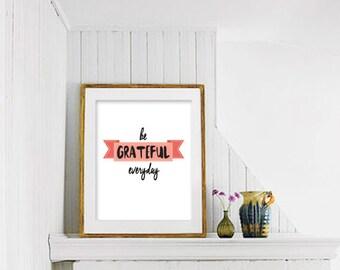 Printable Art, Be GRATEFUL Everyday Print, Be Grateful Wall Art, Christian Typography Print, Be Grateful Printable, Grateful Printable 44