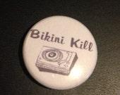 BIKINI KILL 1 inch pin