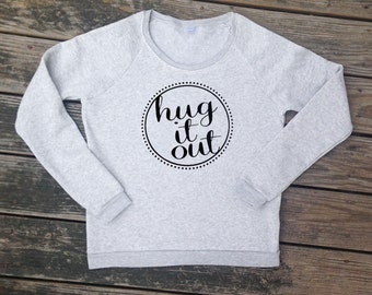 Hug It Out Light Heather Grey Sweatshirt with Black Print