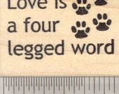 Love is a Four Legged Word Rubber Stamp, Dog, Cat, Pet D27719 Wood Mounted