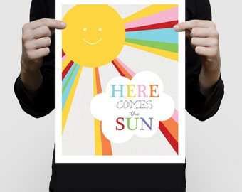 bright fun nursery poster - here comes the sun print with quote / saying, colourful kids nursery art, art for children, baby girl, baby boy