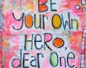 Be Your Own Hero - 8x8 Mixed Media Print
