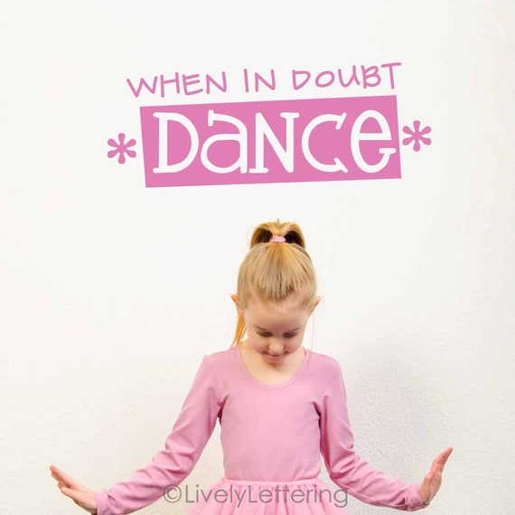 When In Doubt Dance wall decal, girls bedroom wall decal, dance bedroom, dance decor, inspirational quote, dance vinyl lettering (W04111)