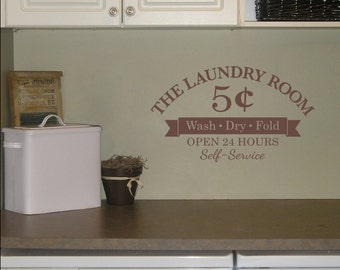 The Laundry Room Wall Decal - 5 cents - Wash Dry Fold - Open 24 Hours - Self-Service