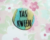 Yas Kween, Yas Queen brooch, Broad city, feminist brooch, tumblr, 90's fashion, 90's style, dope Badge. Holographic glitter