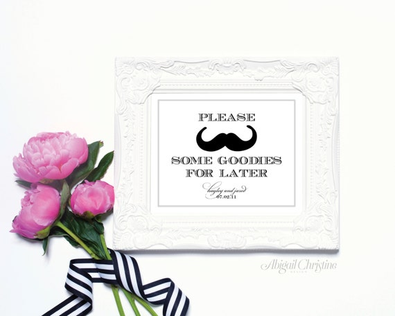 Please Stache Some Goodies Wedding Sign, Bar Sign, Table Sign or Guest Book Sign by Abigail Christine Design