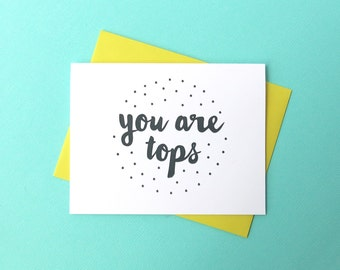 Polka Dot You are Tops / Letterpress Printed Card