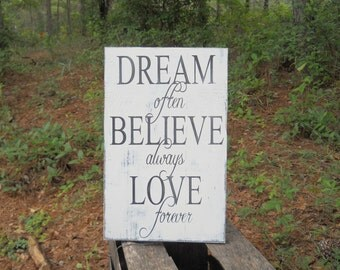 Dream Often Believe Always Love Forever Shabby Beach Cottage Chic Rustic Sign for Bedroom or Kitchen