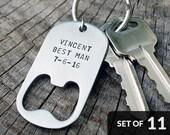 Set of 11 - GROOMSMEN GIFTS Personalized Bottle Opener Key Chains - Wedding Best Man