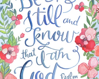 Be Still and Know that I am God - Psalm 46:1 - art print