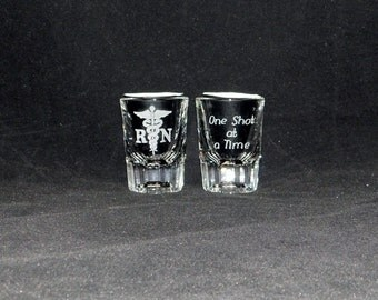 RN One Shot At A Time Shot Glass RN gifts, RN gift, Nurse Gift, Shot Glass