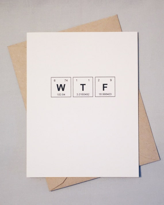 WTF Periodic Table of the Elements Text Speak What the F Chemistry Card / Sentimental Elements Greeting Card