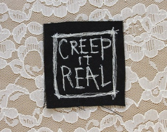 medium CREEP IT REAL embroidered punk patch
