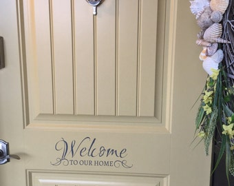 Welcome Decal  - Door Decals - Wall Decals - Home Decor - Welcome To Our Home Decal - Decals