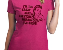 The Crazy Aunt Everyone Warned You About Funny Graphic T-Shirt RC14385