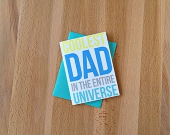 Coolest Dad in the Entire Universe Father's Day Greeting Card | Funny Sentimental Most Amazing Father Ever I Love You Daddy Card