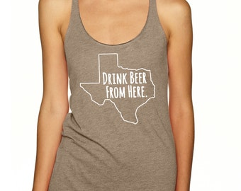 Craft Beer Shirt- Texas- TX- Drink Beer From Here- Women's racerback tank