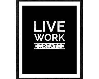 Live work create. Motivational print Typography print Black and white Inspiring wall art Typography poster Inspirational print Latte Design