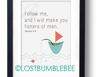 Printable Bible Verse, Instant download, 3 sizes 4x6, 5x7 and 8x10 Fishers of Men Matthew 4:19