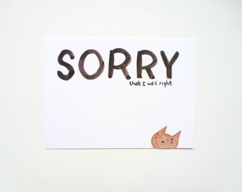 Sorry I Was Right Card, Passive Aggressive Sorry Postcard, Angry Card Boyfriend, Grumpy Cat, Fauxpology Greeting Card, You Are Wrong, Office