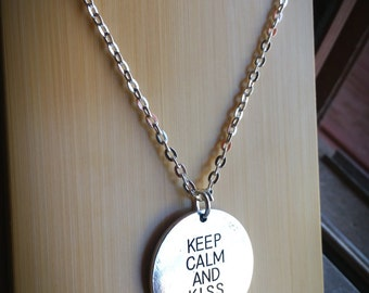 Keep Calm and Kiss Me Necklace - Large Disc on silver plated link chain