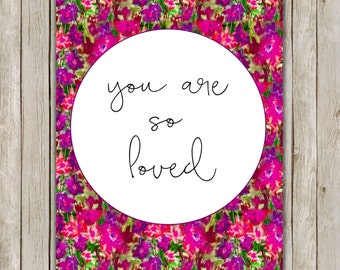 8x10 You Are So Loved Print, Watercolor Wall Art, Nursery Printable, Poster Art, Nursery Decor, Floral Digital Art, Instant Digital Download