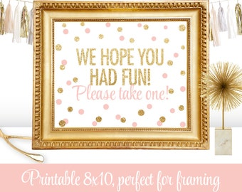 Party Favor Sign - We Hope You Had Fun Please Take One - Gold Glitter ...