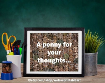Funny Inspirational Poster, A Penny for Your Thoughts, Gift for Banker, Funny Motivational Quote, Motivational Sign, Inspirational Print