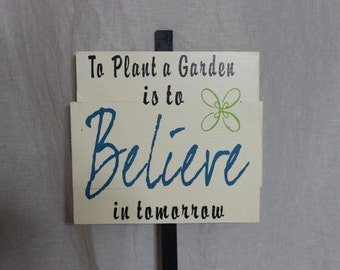 Garden Sign - To Plant a Garden is to Believe in tomorrow: 12x12 inch custom yard sign