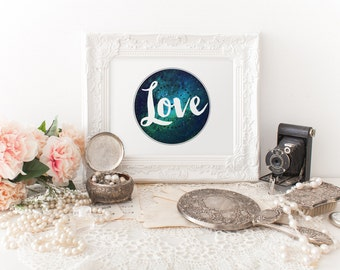 LOVE - Instant Download - 8x10 - 11x14 - Galaxy - Stars - Universe - Printable Art - Hand Lettering - Home Decor