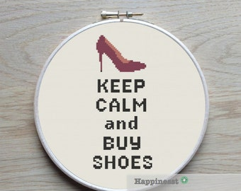 modern cross stitch pattern shoe, keep calm and buy shoes, cross stitch quote, PDF  ** instant download**