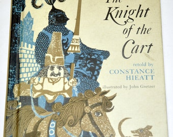 The Knight of the Cart. Sir Gawain.  Knights. Constance Hieatt. 1969. 1st Edition. Children's Books. Knight. Guinivere. King Arthur.
