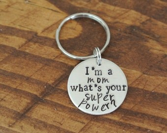 I'm A Mom What's Your Super Power Keychain | Mother's Day Gift | Gifts For Mom | Superhero Mom | Aluminum Keychain | New Mom