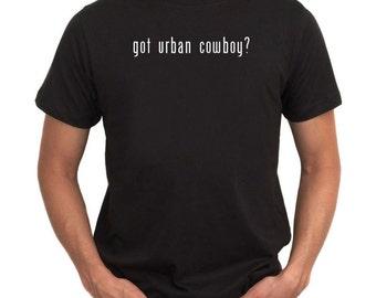 Got Urban Cowboy? T-Shirt