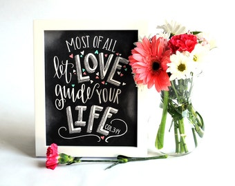 Love Sign, Chalk Art, Chalkboard Art, Bible Verse Art, Most Of All Let Love Guide Your Life, Colossians 3:14