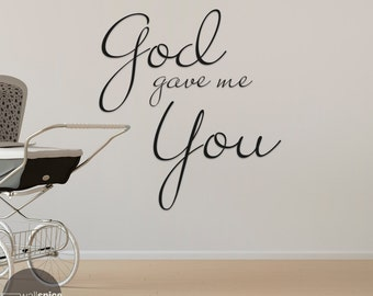 God Gave Me You Vinyl Wall Decal Sticker Nursery Religious