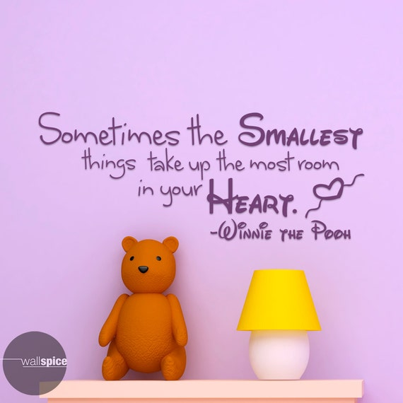 Winnie The Pooh Quotes Sometimes The Smallest Things: Sometimes The Smallest Things Take Up The Most Room In Your