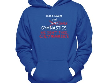 Gymnastics Hoodie Sweatshirt - We Don't Take Crybabies Gymnastics Gifts - Gymnastics Sweatshirt - Gymnastics Clothes - Gymnastics Shirt