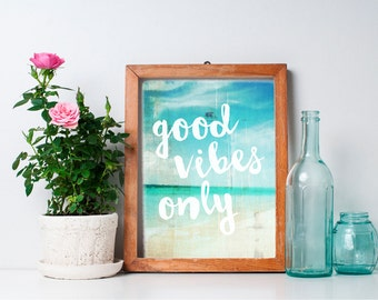 75 % OFF SALE - Good Vibes Only - 8x10 Seaside Decor, Typography Print, Art Print, Inspirational Quote, Beach Prints, Printable Art