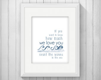 If You Want to Know How Much We Love You, Count the Waves in the Sea Nautical Nursery Wall Art Printable Boy Baby Shower Gift, Bedroom Decor