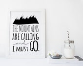 """PRINTABLE Art """"The Mountains Are Calling and I must Go"""" Typography Art Print Black and White Mountain Art Print Snowy Mountain Print"""