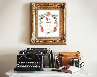 50% OFF SALE  printable art You Are My Sunshine Printable Nursery Art Floral Calligraphy, dorm room  Art Font Poster Baby