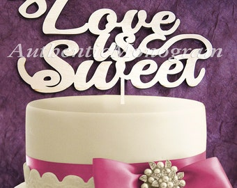 Love is Sweet Wooden CAKE TOPPER, Wedding decor, Engagement, Anniversary, Celebration, Special Occasion, Love